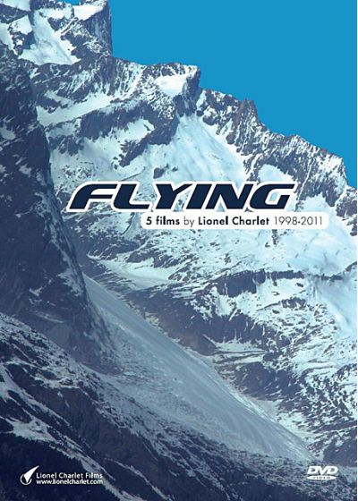 Flying - 5 Films by Lionel Charlet 1998-2011 - DVD