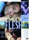 Too Much Flesh - DVD