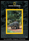 National Geographic - Les crocodiles mangeurs d'hommes - DVD
