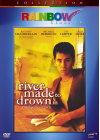A River Made to Drown In (Passé sous silence) - DVD