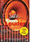 Later... Even Louder - DVD