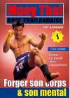 Muay Thai Boxe thaïlandaise - Vol. 1 : Forger son son corps et son mental - DVD