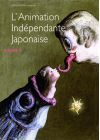 L'Animation indépendante japonaise - Volume 2 - Blu-ray