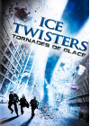 Ice Twisters - Tornades de glace - DVD