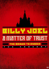 Billy Joel : A Matter of Trust - The Bridge to Russia The Concert - DVD
